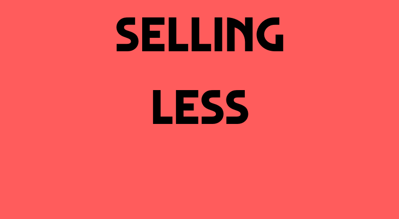 Selling Less