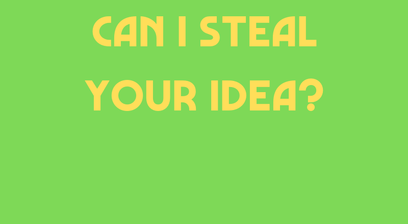 Can I Steal Your Idea?