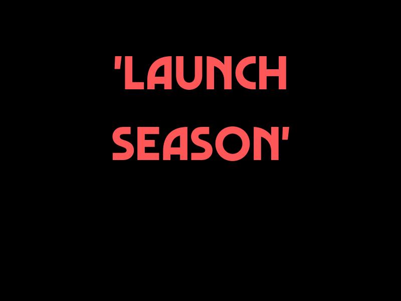Launch Season