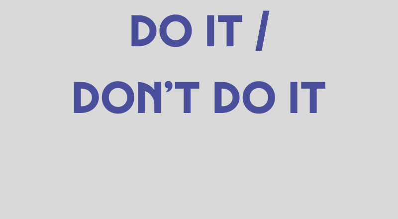 Do It / Don't Do It