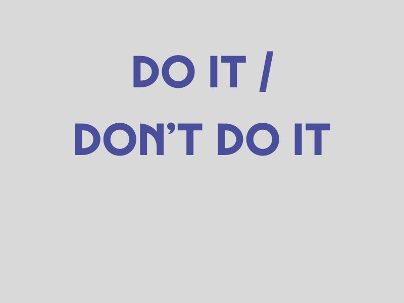 Do It / Don't Do It